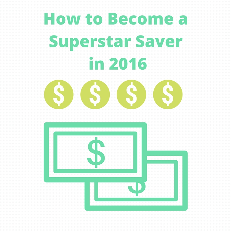 How to Become a Superstar Saver in 2016