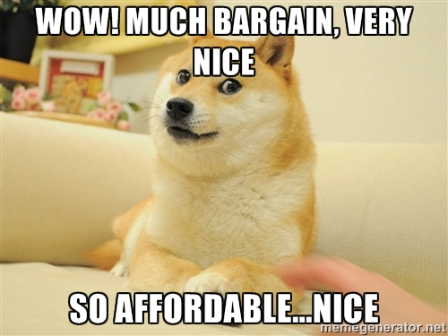 Doge meme: Wow! Much bargain, very nice / so affordable...nice
